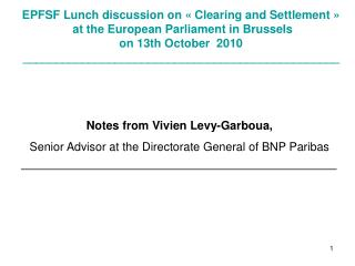 Notes from Vivien Levy-Garboua, Senior Advisor at the Directorate General of BNP Paribas
