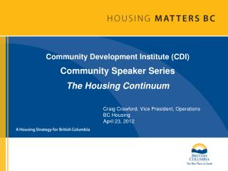 Community Development Institute (CDI)  Community Speaker Series The Housing Continuum
