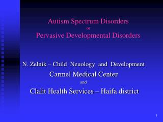 Autism Spectrum Disorders or Pervasive Developmental Disorders