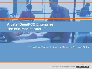 Alcatel OmniPCX Enterprise   The mid-market offer