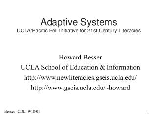 Adaptive Systems UCLA/Pacific Bell Initiative for 21st Century Literacies