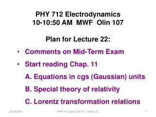 PHY 712 Electrodynamics 10-10:50  AM  MWF  Olin 107 Plan for Lecture  22: