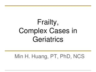 Frailty,  Complex Cases in Geriatrics