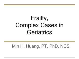 Frailty,  Complex Cases in Geriatrics