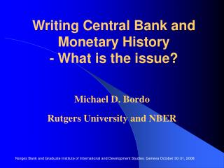 Writing Central Bank and Monetary History - What is the issue?