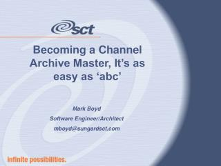 Becoming a Channel Archive Master, It�s as easy as �abc�