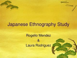 Japanese Ethnography Study