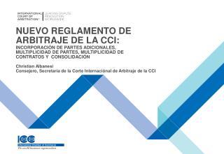 Christian  Albanesi Consejero ,  Secretaría  de la Corte  Internaciónal  de  Arbitraje  de la CCI
