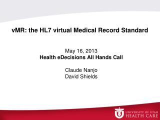 vMR: the HL7 virtual Medical Record Standard