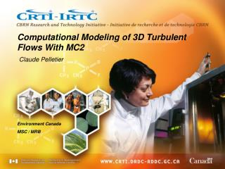Computational Modeling of 3D Turbulent Flows With MC2