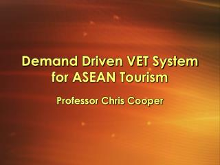 Demand Driven VET System for ASEAN Tourism