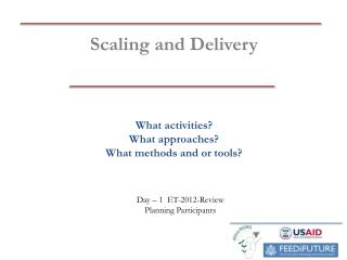 Scaling and Delivery