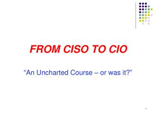 FROM CISO TO CIO