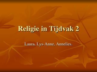 Religie in Tijdvak 2