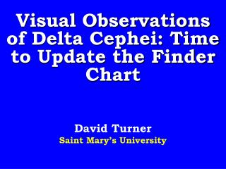 Visual Observations of Delta Cephei: Time to Update the Finder Chart
