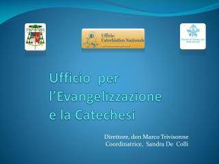 Ufficio  per  l�Evangelizzazione  e la Catechesi