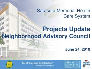 Sarasota Memorial Health Care System Projects Update Neighborhood Advisory Council June 24, 2010