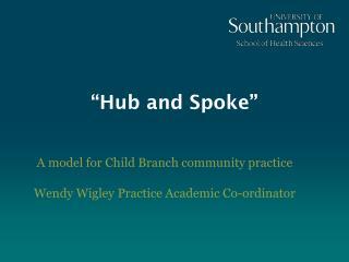 """""""Hub and Spoke"""""""