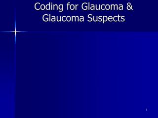 Coding for Glaucoma & Glaucoma Suspects