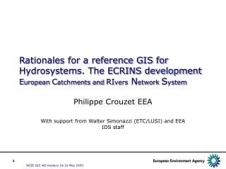 Philippe Crouzet EEA With support from Walter Simonazzi (ETC/LUSI) and EEA IDS staff