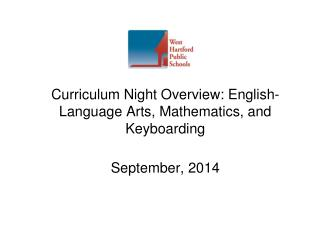 Curriculum Night Overview: English-Language Arts, Mathematics, and Keyboarding