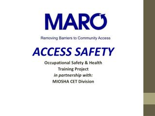 presents ACCESS SAFETY Occupational Safety & Health  Training Project  in partnership with: