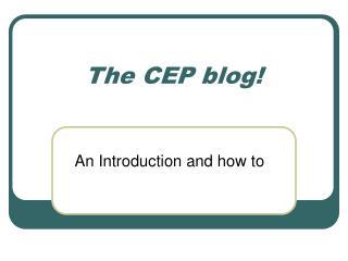 The CEP blog!