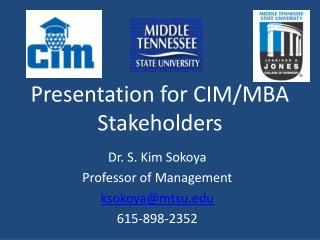 Presentation for CIM/MBA  Stakeholders