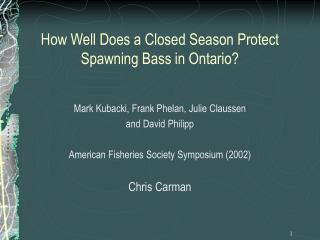 How Well Does a Closed Season Protect Spawning Bass in Ontario?