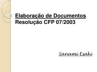Elaboração de Documentos Resolução CFP 07/2003