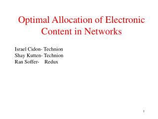 Optimal Allocation of Electronic Content in Networks