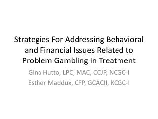 Strategies For Addressing Behavioral and Financial Issues Related to Problem Gambling in Treatment