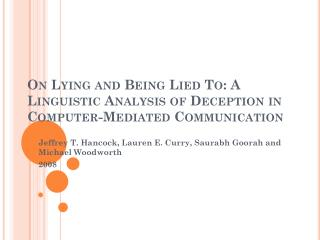 On Lying and Being Lied To: A Linguistic Analysis of Deception in Computer-Mediated Communication