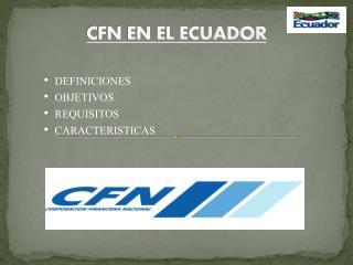 CFN EN EL ECUADOR