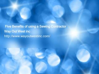 Five Benefits of using a Sewing Contractor