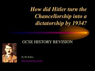 How did Hitler turn the Chancellorship into a dictatorship by 1934?