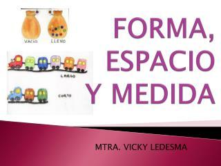 FORMA, ESPACIO Y MEDIDA