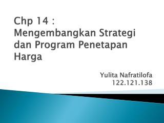 Chp  14 :  Mengembangkan Strategi dan  Program  Penetapan Harga