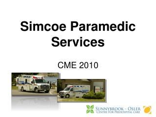 Simcoe Paramedic Services  CME 2010