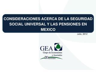 CONSIDERACIONES ACERCA DE LA SEGURIDAD SOCIAL UNIVERSAL Y LAS PENSIONES EN MEXICO