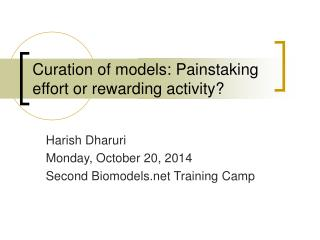 Curation of models: Painstaking effort or rewarding activity?
