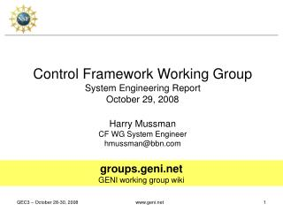 Control Framework Working Group System Engineering Report October 29, 2008 Harry Mussman
