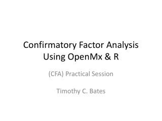Confirmatory  Factor  Analysis Using OpenMx  & R
