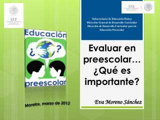 Evaluar en  preescolar …  ¿Qué es importante?