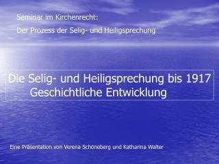 Seminar im Kirchenrecht: Der Prozess der Selig- und Heiligsprechung