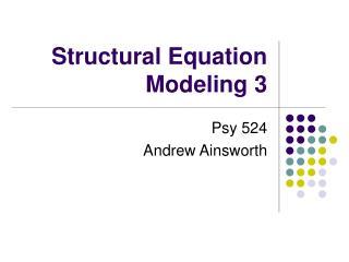 Structural Equation Modeling 3