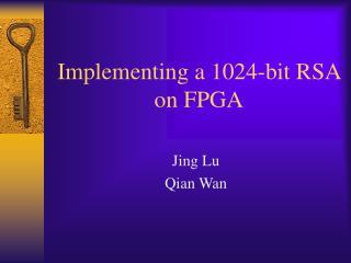 Implementing a 1024-bit RSA on FPGA