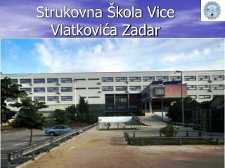 Strukovna Škola Vice Vlatkovića Zadar
