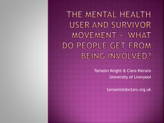 The mental health user and survivor movement -  what do people get from being involved?