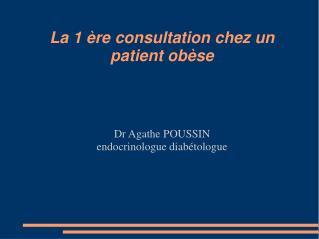 La 1 ère consultation chez un patient obèse